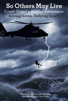 So Others May Live: Coast Guard's Rescue Swimmers: Saving Lives, Defying Death by Martha J LaGuardia-Kotite,http://www.amazon.com/dp/B002WTCAEG/ref=cm_sw_r_pi_dp_ay2usb1KF0BX44PX