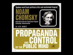 Noam Chomsky - Propaganda & Control of the Public Mind