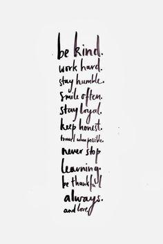 Be kind, work hard
