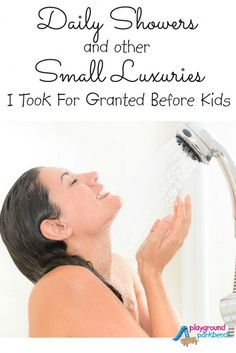 Before kids, I didn't realize how many simple, small luxuries of my life's daily routine I took for granted... everything from a daily shower to using the bathroom alone now seem like a distant memory!  What simple, small luxury did you take for granted pre-kids?