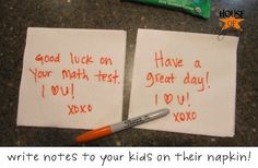 Write notes to your kids on their napkin inside their school lunch. can do for hubbies too! Kids Lunch For School, School Lunches, Too Cool For School, School Days, School Stuff, Back To School, School Organization, Organizing, Write Notes