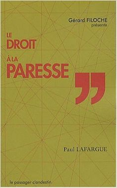 Le Droit à la paresse: Amazon.fr: Paul Lafargue, Gérard Filoche: Livres