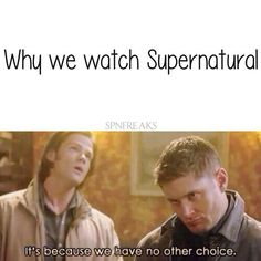 Why do I watch supernatural?