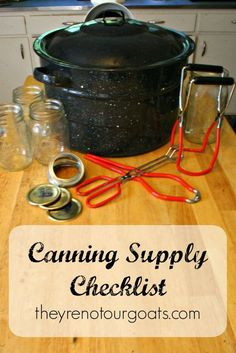 Canning Supply Checklist - They're Not Our Goats Home Canning Recipes, Canning Tips, Canning Food Preservation, Preserving Food, Canning Supplies, Kitchen Supplies, Canning Vegetables, Canning Pickles, Water Bath Canning