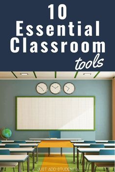 Essential Tools for your Classroom - Just Add Students
