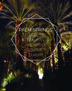 Palm Springs' 10 Best Restaurants: The Art Of Gourmet Luxury