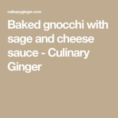 Baked gnocchi with sage and cheese sauce - Culinary Ginger Crockpot Recipes, Cooking Recipes, Baked Gnocchi, Fontina Cheese, Creme Egg, Chocolate Lava Cake, Lava Cakes, Cheese Sauce, Vegetarian Cheese