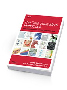 The Data Journalism Handbook.  A free, open source reference book for anyone interested in the emerging field of data journalism