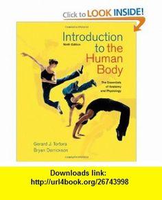 Introduction to the Human Body (9780470598924) Gerard J. Tortora, Bryan H. Derrickson , ISBN-10: 0470598921  , ISBN-13: 978-0470598924 ,  , tutorials , pdf , ebook , torrent , downloads , rapidshare , filesonic , hotfile , megaupload , fileserve