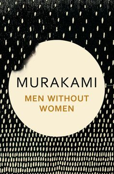 Men Without Women (Haruki Murakami) pe OKIAN. Pret: lei, Discount: I find writing novels a challenge, writing stories a joy. If writing novel Digital Marketing Strategy, Haruki Murakami Books, Good Books, Books To Read, Best Short Stories, Book Categories, Japanese Books, Lonely Heart, Book Cover Design