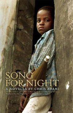Song for Night: A Novella by Chris Abani 1933354313 9781933354316 Rebecca Brown, Land Mine, Song Night, Short Novels, Joseph Campbell, New Books, The Book, Fiction, Author
