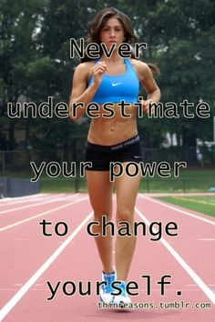 never underestimate the power to change yourself