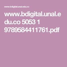 www.bdigital.unal.edu.co 5053 1 9789584411761.pdf