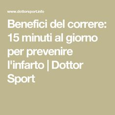 Benefici del correre: 15 minuti al giorno per prevenire l'infarto | Dottor Sport