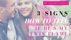 3 Signs How To Tell If He's My Twin Flame | Twin Flame Tips By Dr. Amanda Noelle