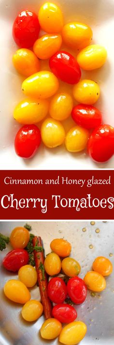 If you are looking for a quick tomato salad or a side dish, use a glaze cherry tomatoes with cinnamon and honey.  Delicious and healthy snack. Lo carb, vegetarian snack