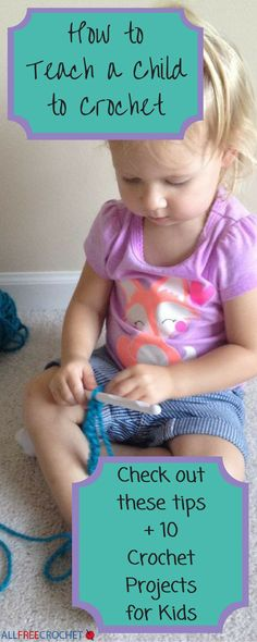 Use this resource to help teach children the art of crochet. This has great beginner crochet tips for anyone, too!