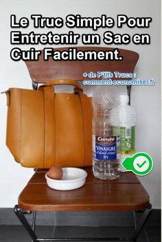 Lavez votre sac en cuir avec de l'eau et du vinaigre, de l'essence de térébenthine et un blanc d'oeuf