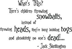 The Nightmare before Christmas wall quote What's This? There's children throwing snowballs, instead of throwing heads, they're busy building toys and absolutely no one's dead! Sally and Jack Skellington cute Wall art Wall sayings quote Murals by Epic Designs, http://www.amazon.com/dp/B00BBPPLZ2/ref=cm_sw_r_pi_dp_QJHSrb0K0C4X5