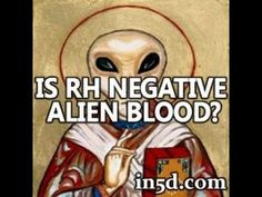Does Rh Negative Blood Type Equal Alien Heritage? I feel the answer is yes.