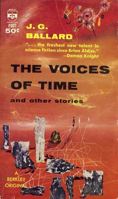 Richard Powers did covers for several different editions of The Voices of Time,1962.