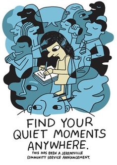 Find Your Quiet Moments Anywhere, by Jeremyville