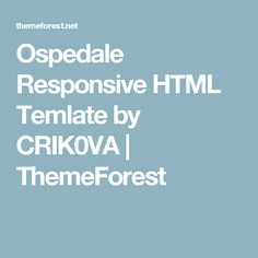Ospedale Responsive HTML Temlate by CRIK0VA | ThemeForest