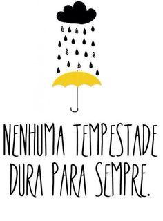 Nenhuma tempestade dura para sempre! Decals, Quotes, Poster, Home Decor, Depression, Motivational Quites, Cool Messages, Words, Bedroom