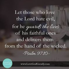 "Week 8 Memory Verse: Psalms ""Let those who love the Lord hate evil, for he guards the lives of his faithful ones and delivers them from the hand of the wicked. Keep The Faith, Faith In God, Scripture Quotes, Bible Scriptures, Esther Bible Study, Online Bible Study, Memory Verse, Favorite Bible Verses, Psalms"