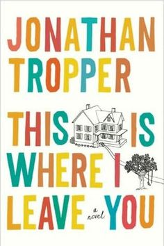 This Is Where I Leave You by Jonathan Tropper.  A dysfunctional family must come together for 7 days to sit shiva for their recently deceased father.  The novel is both hilarious and poignant, with (mostly) relatable character types and situations.