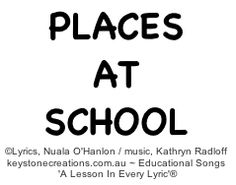 SING to LEARN about 'PLACES AT SCHOOL' ~ This catchy, curriculum-based song helps elementary school students to identify different buildings and areas that make up a school, and the activities which occur there. *SONG SAMPLE (Track 4): http://www.cdbaby.com/cd/ohanlonradloff4   ©Lyrics: Nuala O'Hanlon, B.Ed; Cert Teaching / Music: Kathryn Radloff, B.A. (Hons) Psych: www.keystonecreations.com.au