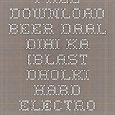 Free Download Beer Daal Dihi Ka [Blast Dholki Hard Electro Mix]Dj Shashi.mp3 - Dj Shashi Bhojpuri Remix Mp3 - RemixBhojpuri.com ::
