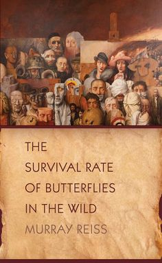 The Survival Rate of Butterflies in the Wild by Murray Reiss