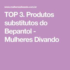 TOP 3. Produtos substitutos do Bepantol - Mulheres Divando