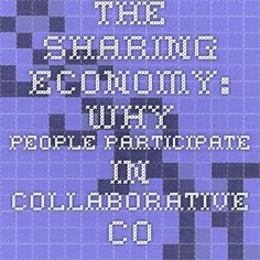 The Sharing Economy: Why people participate in collaborative consumption