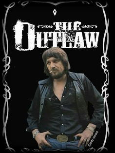 The original! Waylon is THE outlaw!!!