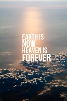Our lives here is but a vapor, while our heavenly home is eternal! Praise God!