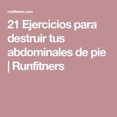 21 Ejercicios para destruir tus abdominales de pie | Runfitners