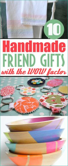 10 Handmade Friend Gifts. Clever inexpensive gifts you can make for a friend. Neighbor Christmas gifts. Gifts for teachers and friends. DIY gifting on a budget. Hand painted bowls, key chains and towels.