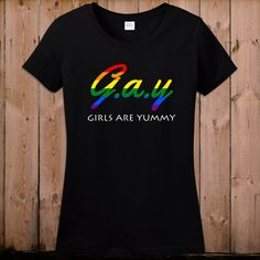 Gay pride shirt lesbian gay women Girls are by teesandmoretees, $17.99