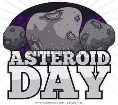 Three rocky asteroids with craters over asteroid belt behind them and silver sign to promote the Asteroid Day event. Asteroid Belt, Royalty Free Stock Photos, Sign, Day, Illustration, Silver, Pictures, Fictional Characters, Image