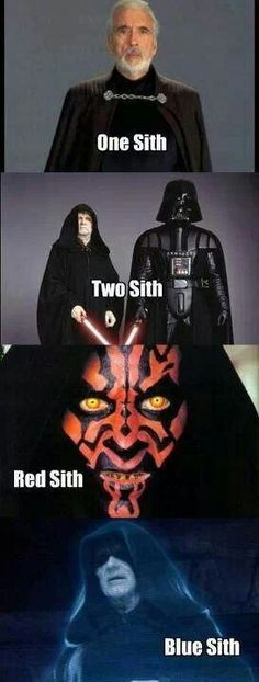 One Sith, Two Sith. Red Sith, Blue Sith