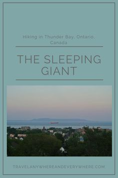Hiking the Sleeping Giant in Thunder Bay