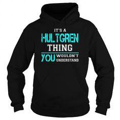 Awesome Tee Its a HULTGREN Thing You Wouldnt Understand - Last Name, Surname T-Shirt T-Shirts