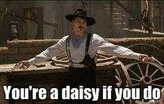 Val Kilmer as Doc Holliday.I'm your huckleberry! Tombstone Movie Quotes, Tombstone 1993, Badass Quotes, Funny Quotes, Motivational Quotes, Funny Memes, Doc Holliday Tombstone, Thing 1, Im Your Huckleberry