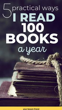 5 practical ways that will help you to read 100 books a year. If you are looking for tips on how to read more books, I have got 5 easy tips. These 5 easy tips on how to read more books every year helped me read 100 books a year. How to read more | Tips to read more #bookstoread #howto