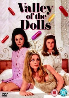 Valley of the Dolls (1967) dir. by Mark Robson. Film version of Jacqueline Susann\'s best-selling novel chronicling the rise and fall of three young ladies in show business.