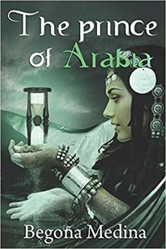 THE PRINCE OF ARABIA of Begoña Medina Escritora Purchase in one click: relinks.me/1980457840 O read for FREE #KindleUnlimited  The Maravillas college is in a rush because of a contest from a famous editorial agency. Fátima yearns to win it. But she will soon realize writing a book is not easy. Disappointed and frustrated from not being able to find an original idea for her writing, she shakes a strange hourglass she finds as she express her wish to live an adventure. Suddenly, she appears in…