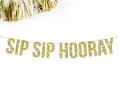 Sip Sip Hooray Banner bachelorette party decorations bridal