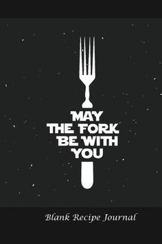 Blank Recipe Journal: May the Fork Be With You: Blank Cookbook For Writing Recipes In